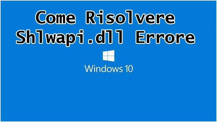 Come risolvere Shlwapi.dll Errore