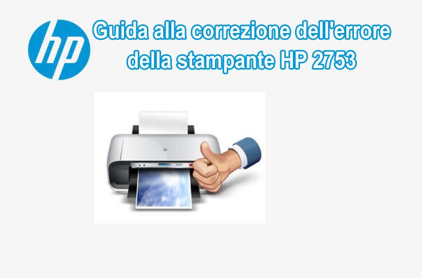 risolvere Errore 2753 Errore stampante HP