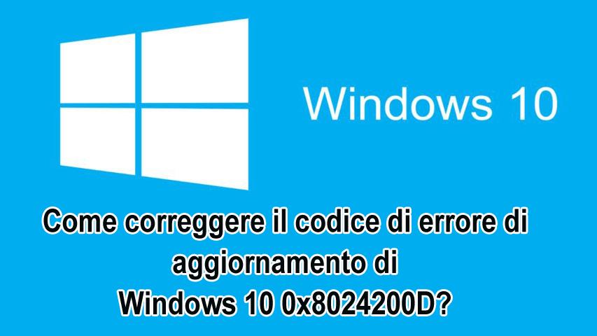 Eliminare il codice di errore di aggiornamento di Windows 10x8024200D