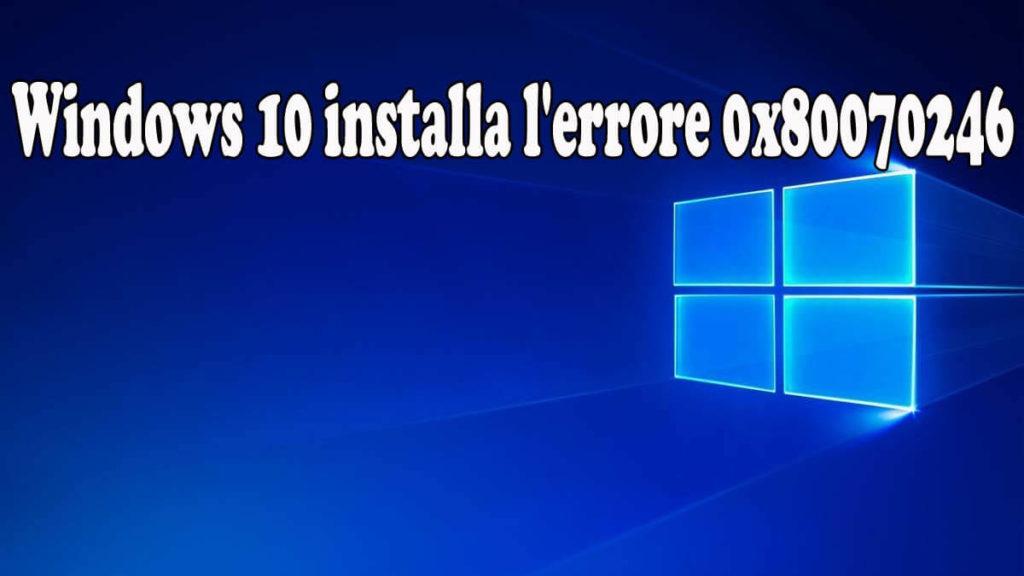 , Sbarazzarsi dell'aggiornamento cumulativo di Windows 10 Errore di installazione 0x80070246