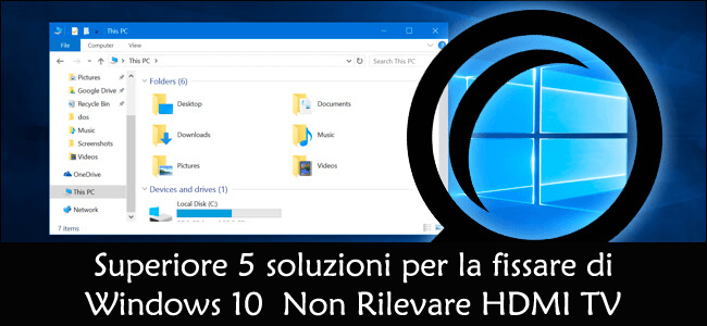 Risolve Windows 10 non rilevando TV HDMI