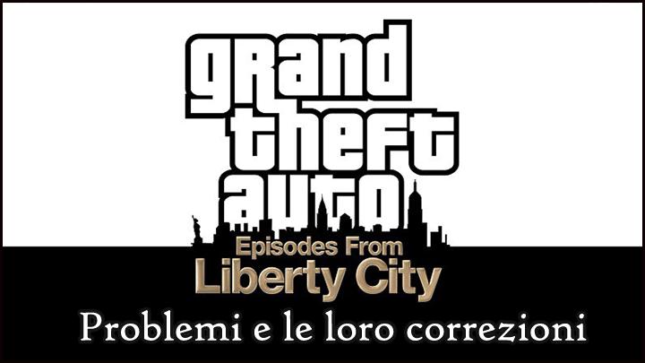 correzione GTA: episodi da Liberty City su Windows 10