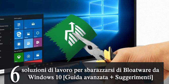 rimuovere windows 10 bloatware